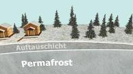 Was ist Permafrost überhaupt?